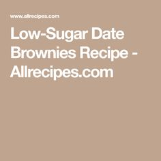 In these low-sugar date brownies, dates are used in place of sugar which makes for a very fudgy and chocolaty-tasting brownie. Date Brownies, Date Recipes, Low Sugar, Brownie Recipes, The Dish, Baking Soda, A Food, Food Processor Recipes