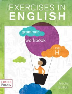 ISSUU - Exercises in English 2013 Level H (Teacher edition) by Loyola Press