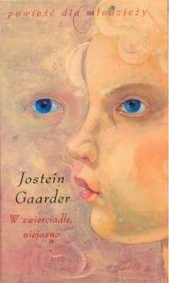 W zwierciadle, niejasno, Jostein Gaarder (sygnatura: 82-93)