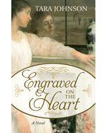 Engraved on the Heart - Tara Johnson - Thorndike - 978-1432856595