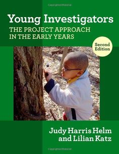 Young Investigators: The Project Approach in the Early Years, ed. (Early Childhood Series) (Early Childhood (Teacher's College Pr))/Judy Harris Helm, Lillian G. Inquiry Based Learning, Project Based Learning, Early Learning, Reggio Emilia, Puerto Rico, Early Childhood Education Programs, Early Education, Elementary Education, Kindergarten Projects