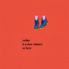 today is a new chance to live again, to find yourself again, to change your thinking