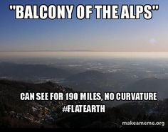 "This is a recurring meme among flat earthers, but I don't think they've actually thought this through. If the earth is flat, why can't I see farther than 190 miles? Why can't I look over to night side of the disc and see the twinkling lights of distant cities? Why can't I, even with a telescope, see the ""Great Ice Wall"" of Antarctica? The horizon on a flat earth would look very different from what we actually see.:"