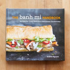 8 Expert Tips for Building the Perfect Banh Mi Sandwich — Expert Advice