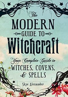 The Modern Guide To Witchcraft: Your Complete Guide to Witches, Covens, and Spells by Skye Alexander http://www.amazon.com/dp/1440580022/ref=cm_sw_r_pi_dp_1N1swb1YMHK9K