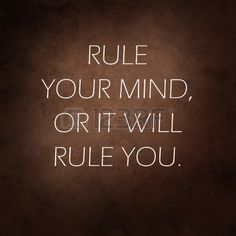 RULE YOUR MIND OR IT WILL RULE YOU #inspirational #quote #motivation #selfcontrol