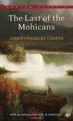 """""""The Last of the Mohicans"""" by James Fenimore Cooper - Set during the conflict known in the United States as the French and Indian War, James Fenimore Cooper's The Last of the Mohicans follows the adventures of Natty Bumppo, a skilled warrior and an honorable frontiersman who is accompanying an English army and helping to reunite two daughters with their father at Fort William Henry."""