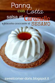 sweetcorner: Panna Cotta con Salsa al Caramello e Biscotto al Sesamo