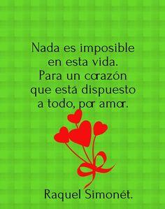 Check out my new PixTeller design! :: Nada es imposible en esta vida. para un corazón que...