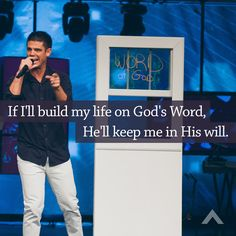 If I'll build my life on God's Word, He'll keep me in His will.  www.elevationchurch.org