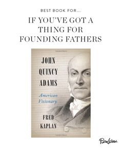 John Quincy Adams: American Visionary by Fred Kaplan ~ Poor guy. History has not remembered the sixth U.S. president fondly. But in this thoughtful biography, Fred Kaplan gives him his due. Fun fact: Did you know JQA compiled more than 50 volumes of diaries?