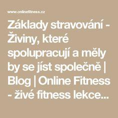 Základy stravování - Živiny, které spolupracují a měly by se jíst společně | Blog | Online Fitness - živé fitness lekce, cvičení doma pod vedením trenérů