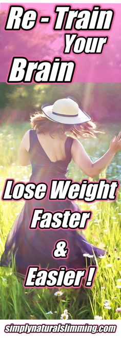 How to lose weight naturally and keep it off with brain training, natural nutrition, and weight loss motivation.