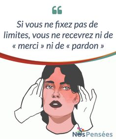"Si vous ne fixez pas de limites, vous ne recevrez ni de ""merci"" ni de ""pardon"" L'importance de savoir fixer des limites dans la vie pour ne pas devenir #victime d'abus #émotionnels et se sentir #disparaître peu à peu #Psychologie Manipulation, Positive Attitude, Affirmations, Psychology, Language, Positivity, Relationship, Messages, Motivation"
