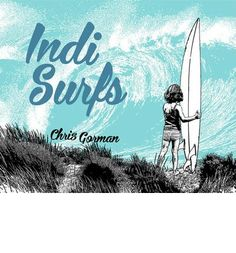 Indi Surfs From surfer dad and photographer Chris Gorman comes Indi Surfs, the story of a little girl who braves the ocean to find the perfect wave.Gorman's evocative images and text capture the essence of beach culture and the surfer's journey in the story of a young girl who takes to the waves. Challenged by the ever-changing ocean, Indi shows how patience and persistence pay off in pursuit of the ultimate surfing goal