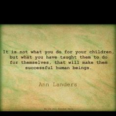 This is a very good quote. Don't feel like I have taught them anything, in fact I think I learned from them. Things you forget as you grow older and up. Great Quotes, Quotes To Live By, Inspirational Quotes, Quirky Quotes, Fantastic Quotes, Inspiring Sayings, Random Quotes, Awesome Quotes, Cool Words