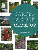 Garden design close up / Emma Reuss.