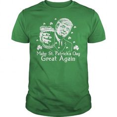 Make St. Patrick's day great again LIMITED TIME ONLY. ORDER NOW if you like, Item Not Sold Anywhere Else. Amazing for you or gift for your family members and your friends. Thank you! #National #Shirts