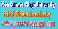 Veer Kunwar Singh University B.Ed VKSU 2016 Revised Entrance Exam Key       Veer Kunwar Singh University B.Ed VKSU 2016 Revised Entrance E...