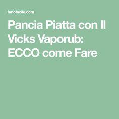 Pancia Piatta con Il Vicks Vaporub: ECCO come Fare