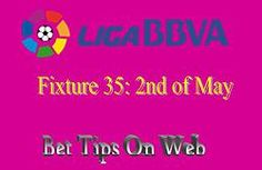 La Liga: Fixture 35, 2nd of May (preview and predictions)