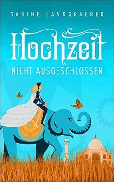 Hochzeit nicht ausgeschlossen: Liebesroman eBook: Sabine Landgraeber: Amazon.de: Kindle-Shop