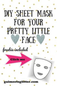 DIY Sheet Mask for your Pretty Little Face - Free Template to Download - Gal meets Glitter