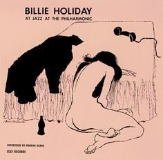 Billie Holiday - At Jazz at the Philharmonic (1946). This is probably pretty damning, considering the Caetano Veloso and Nate Young covers in this collection, but tell me this isn't a great one. The phone off the hook, the bottle of booze, the jacket thrown onto the bed, and of course the woman, nude and weeping. I bet it has something to do with the phone and bottle...