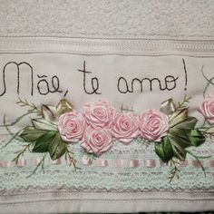 LOY HANDCRAFTS, TOWELS EMBROYDERED WITH SATIN RIBBON ROSES: PRESENTE DIA DAS MÃES