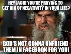 S Not Gonna Unfriend Them In Facebook For You Image Tagged In Uncle Si 2 Made W Imgflip Meme Maker