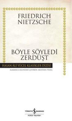 boyle soyledi zerdust  karton kapak  - friedrich wilhelm nietzsche - is bankasi kultur yayinlari  http://www.idefix.com/kitap/boyle-soyledi-zerdust-karton-kapak-friedrich-wilhelm-nietzsche/tanim.asp