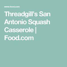 Threadgill's San Antonio Squash Casserole   Food.com