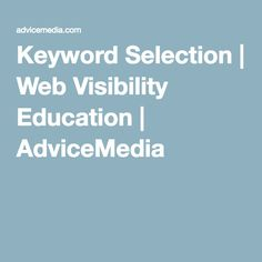 Keyword Selection | Web Visibility Education | AdviceMedia Keyword selection is arguably the most important part of any SEO strategy. Many SEO companies, however, get it terribly wrong. The most common thing that happens is this: a company hires an SEO firm, the SEO firm selects 20 keywords relevant to the business... http://advicemedia.com/blog/keyword-selection/