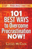 Stop Procrastinating: 101 Best Ways To Overcome Procrastination NOW!
