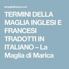 TERMINI DELLA MAGLIA INGLESI E FRANCESI TRADOTTI IN ITALIANO – La Maglia di Marica