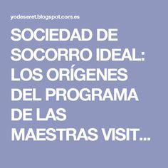 SOCIEDAD DE SOCORRO IDEAL: LOS ORÍGENES DEL PROGRAMA DE LAS MAESTRAS VISITANTES