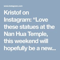 """Kristof on Instagram: """"Love these statues at the Nan Hua Temple, this weekend will hopefully be a new venture and new location 😊👍🏻 what are your plans for the…"""""""