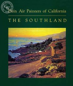 Plein Air Painters of California, The Southland. Ruth Westphal – California Watercolor California Art, Southern California, Edgar Payne, Impressionist Artists, Los Angeles County, Watercolor Artists, American Art, Painters, Art Museum