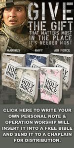 OPERATION WORSHIP - Sends a free Bible with a personal note of encouragement.
