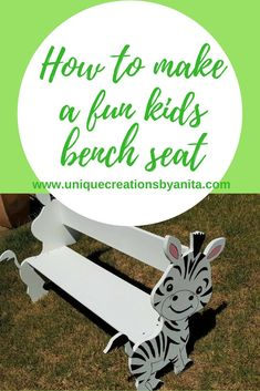 How to make a fun toddler bench seat – Unique Creations By Anita