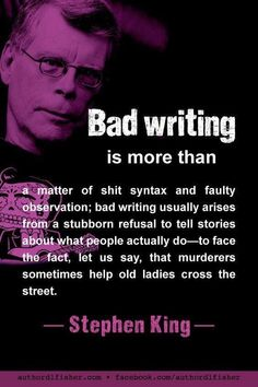 Bad Writing – Luca Pfitzenmeier Bad Writing In his usual straightforward manner, Stephen King makes a wise point about the complexity of human character. Creative Writing Tips, Book Writing Tips, Writing Resources, Writing Skills, Writing Prompts, Quotes About Writing, Writing Ideas, Stephen King Quotes, Stephen Kings