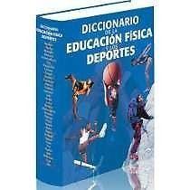 Diccionario De Educacion Fisica Y Deportes gil editores  SIGMARLIBROS