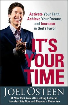 It's Your Time: Activate Your Faith, Achieve Your Dreams, and Increase in God's Favor [NOOK Book]