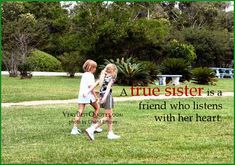 A true sister is a friend who listens with her heart, Cute sister ...