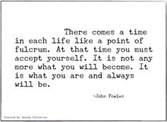 Amanda Patterson added 985 new photos to the album: Quotes. Quotes And Notes, Me Quotes, John Fowles, Famous Author Quotes, Word Nerd, Literary Quotes, Word Up, Be True To Yourself, Meaningful Words