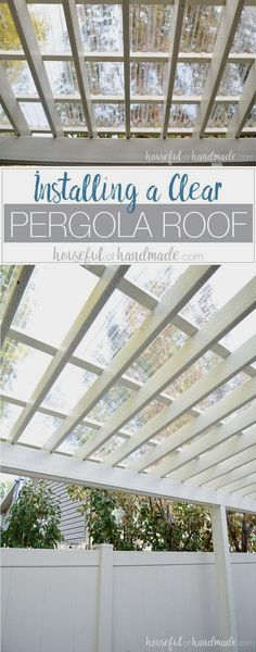 Turn your patio pergola into a three season porch with a new roof! Adding a clea… Turn your patio pergola into a three season porch with a new roof! Adding a clear pergola roof is the perfect weekend DIY. See how easy it is at Housefulofhandmad….
