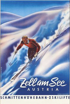 Zellam See, Austria - 1948 - (Oberschneider) - Travel Ads, Travel And Tourism, Vintage Ski Posters, Tourism Poster, Salzburg, Winter Theme, Alps, Sports Posters, Austria Travel