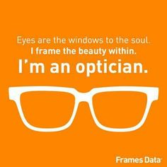 Optician quotes. For more of the top trends in glasses, sunglasses, and information on eye care contact http://visionsourcespecialists.com/ today. #glasses #eyes #vision