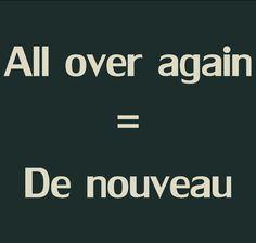 Pronunication: http://soundcloud.com/edi/all-over-again-de-nouveau
