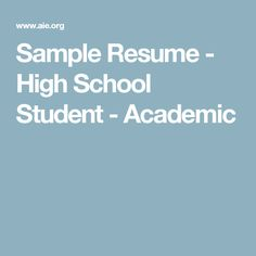 sample resume high school student academic - College Resume Format For High School Students